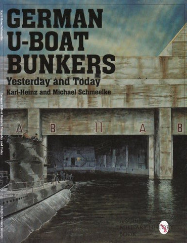 German U-Boat Bunkers (Schiffer Book for Collectors)