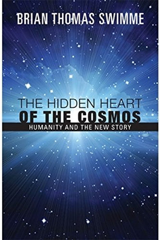 HIDDEN HEART OF THE COSMOS: Humanity and the New Story (Ecology & justice)