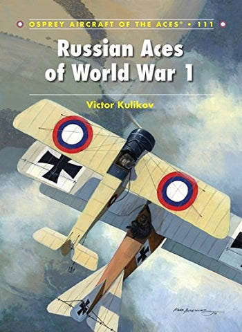 Russian Aces Of World War 1 (Aircraft Of The Aces)