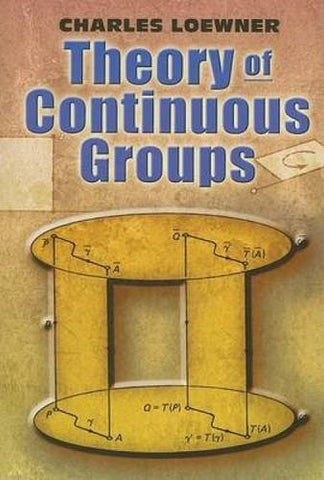 Theory of Continuous Groups (Dover Books on Mathematics)