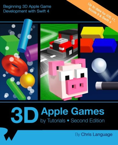 3D Apple Games by Tutorials Second Edition: Beginning 3D Apple Game Development with Swift 4