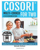 Cosori Multi-Cooker For Two Cookbook: Healthy, Easy And Delicious Cosori Multi-Cooker Recipes for Two