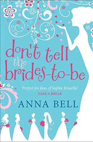 Don't Tell the Brides-to-Be: a fabulously fun wedding comedy! (Don't Tell the Groom)