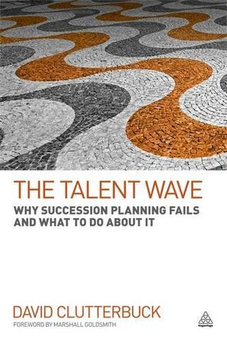 The Talent Wave: Why Succession Planning Fails and What to Do About It