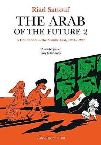The Arab of the Future 2: Volume 2: A Childhood in the Middle East, 1984-1985 - A Graphic Memoir