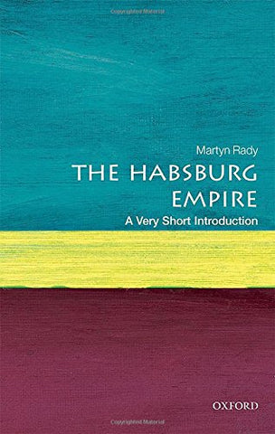 The Habsburg Empire: A Very Short Introduction (Very Short Introductions)