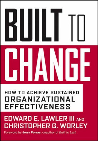 Built to Change: How to Achieve Organizational Effectiveness