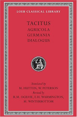Tacitus: Agricola, Germania, Dialogus (Loeb Classical Library): 001