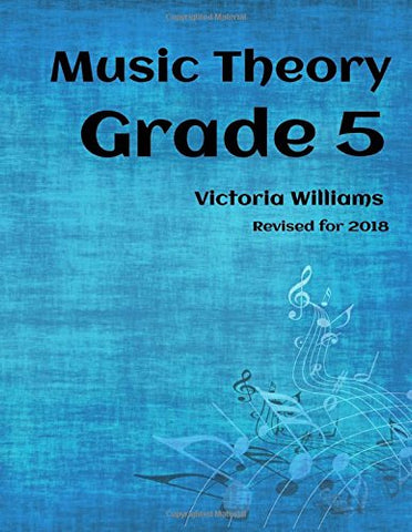 Grade Five Music Theory: for ABRSM Candidates: Volume 5 (MyMusicTheory Complete Courses)