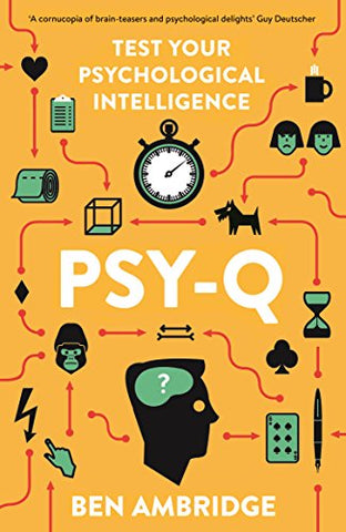 Psy-Q: A Mind-Bending Miscellany Of Everyday Psychology
