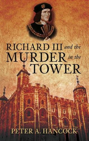 Richard III and the Murder in the Tower