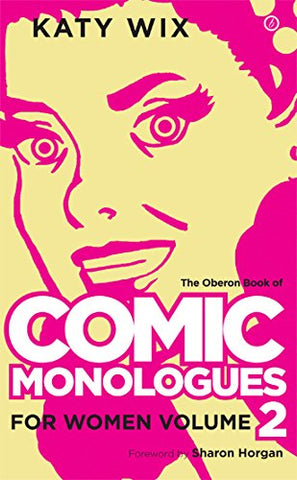 The Oberon Book of Comic Monologues for Women, Volume 2