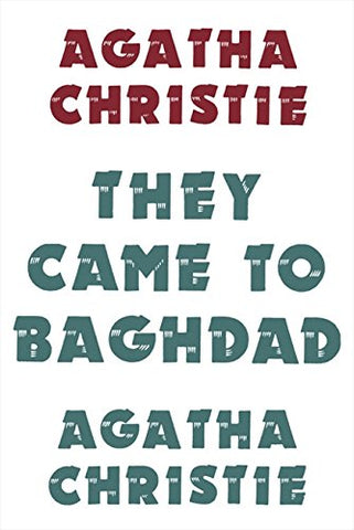 They Came to Baghdad (Agatha Christie Facsimile Edtn)