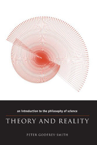 Theory and Reality: An Introduction to the Philosophy of Science (Science & Its Conceptual Foundations)