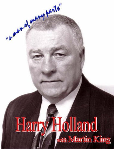 Harry Holland: A Man of Many Parts
