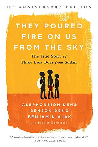 They Poured Fire on Us From the Sky (10-Year Anniversary REISSUE): The True Story of Three Lost Boys from Sudan
