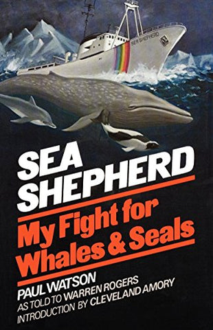 Sea Shepherd : My Fight For Whales And Seals