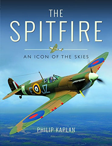 The Spitfire: An Icon of the Skies