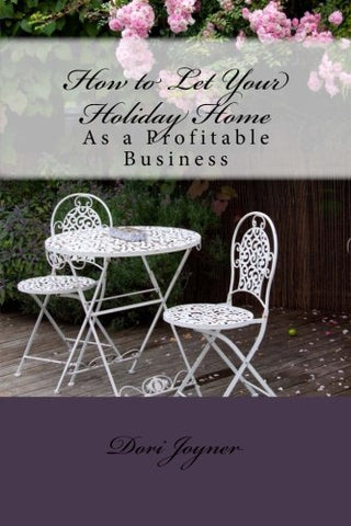 How to Let Your Holiday Home: As a Profitable Business