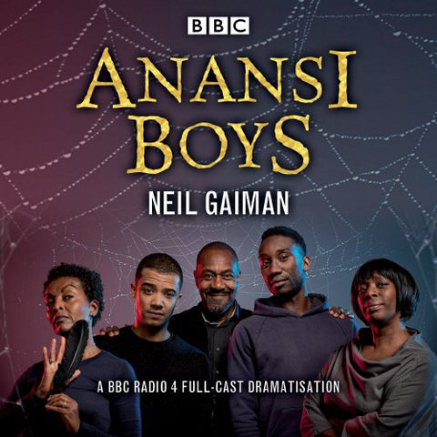 Anansi Boys: A BBC Radio 4 full-cast dramatisation (BBC Audio)
