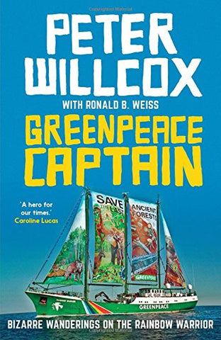 Greenpeace Captain: Bizarre Wanderings on the Rainbow Warrior