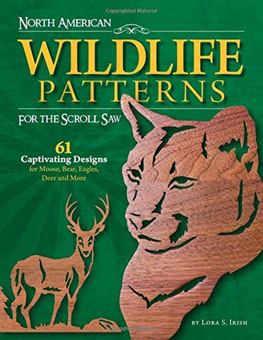 North American Wildlife Patterns for the Scroll Saw: 61 Captivating Designs for Moose, Bear, Eagles, Deer and More