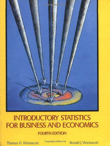 Introductory Statistics for Business and Economics (Wiley Series in Probability and Statistics)