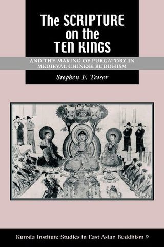 The Scripture on the Ten Kings and the Making of Purgatory in Medieval Chinese Buddhism (Studies in East Asian Buddhism)