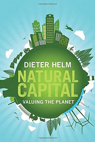Natural Capital: Valuing the Planet