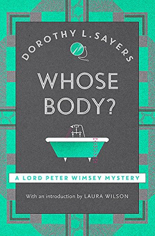 Whose Body?: Lord Peter Wimsey Book 1 (Lord Peter Wimsey Mysteries)