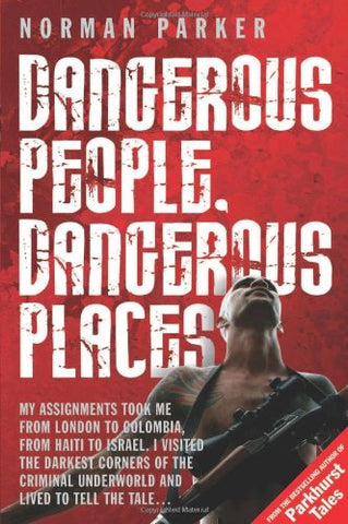Dangerous People, Dangerous Places