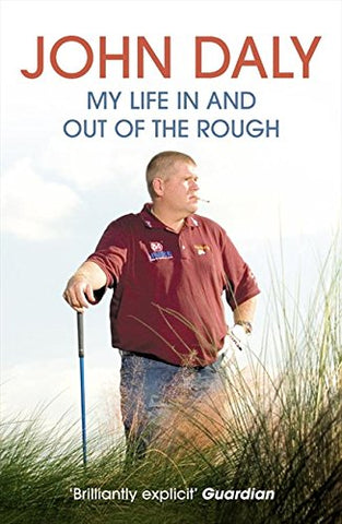 John Daly. My Life In and Out of the Rough