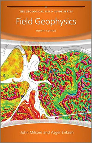 Field Geophysics 4E (Geological Field Guide)