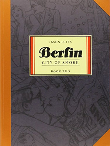 Berlin: Berlin Book Two City of Smoke Bk. 2