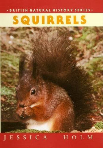 Squirrels (British Natural History Series)