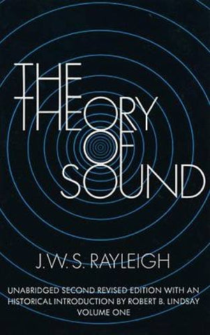 The Theory of Sound: v. 1 (Dover Books on Physics)