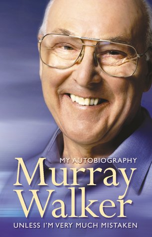 Murray Walker: Unless Im Very Much Mistaken