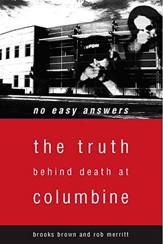 No Easy Answers: The Truth Behind the Murders at Columbine