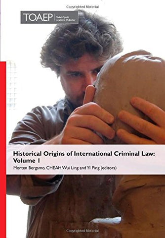 Historical Origins of International Criminal Law: Volume 1