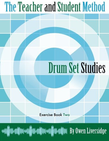The Teacher and Student Method Drum Set Studies Exercise Book Two