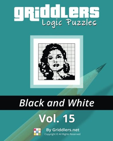 Griddlers Logic Puzzles: Black and White: Volume 15