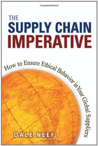 The Supply Chain Imperative - How to Ensure Ethical Behavior in Your Global Suppliers