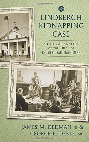 The Lindbergh Kidnapping Case: A Critical Analysis of the Trial of Bruno Richard Hauptmann