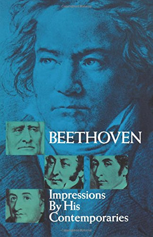 Beethoven Impressions By His Contemporaries (Dover Books on Music)