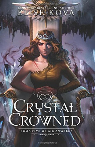 Crystal Crowned (Air Awakens Series Book 5): Volume 5