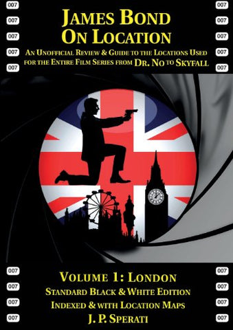 James Bond on Location Volume 1: London