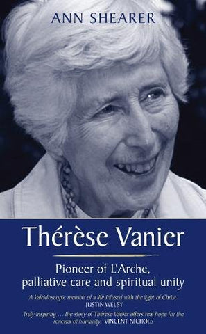 Thrse Vanier: Pioneer of L'Arche, palliative care and spiritual unity