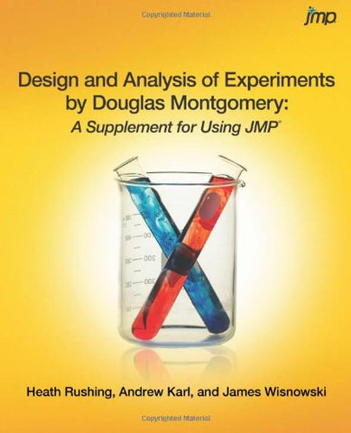 Design and Analysis of Experiments by Douglas Montgomery: A Supplement for Using