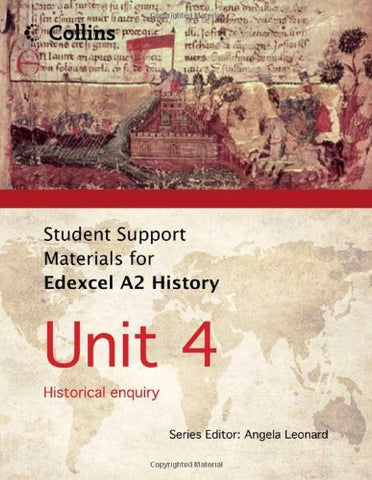 Student Support Materials for History  Edexcel A2 Unit 4: Historical Enquiry