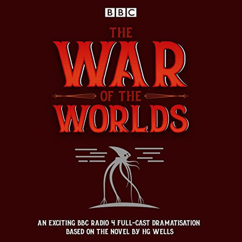 The War of the Worlds: BBC Radio 4 full-cast dramatisation (BBC Audio)